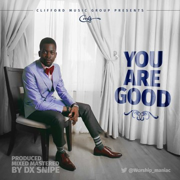 You Are Good, by CLIFFORD on OurStage
