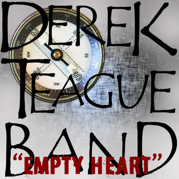 Empty Heart, by Derek Teague Band on OurStage