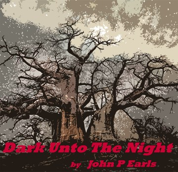Dark Unto The Night, by John P Earls on OurStage