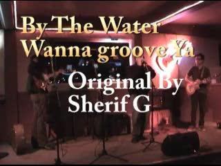 By The water,Wanna Groove YA Live, by Sherif G on OurStage