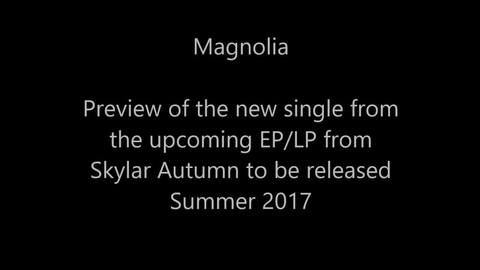 Magnolia (sample), by Skylar Autumn on OurStage