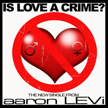 Is Love A Crime?, by Aaron Levi on OurStage