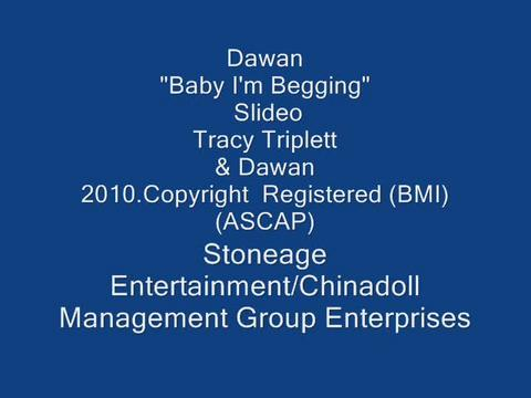 Baby Im Begging, by DAWAN on OurStage