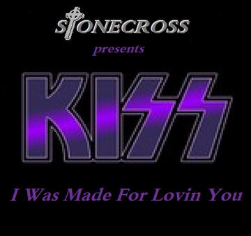 I Was Made For Lovin You, by Stone Cross on OurStage