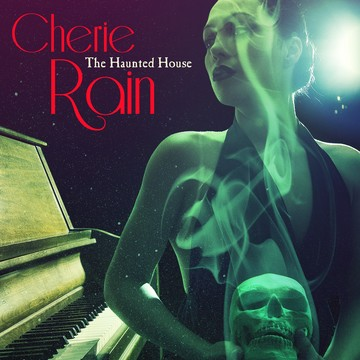 The Haunted House, by Cherie Rain on OurStage