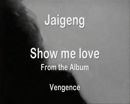Show me love, by Jaigeng on OurStage