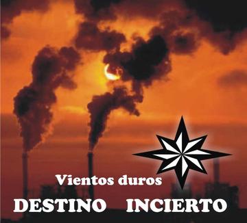 Vientos duros, by Destino Incierto on OurStage