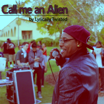 Call me an Alien, by Lyrically Twisted on OurStage