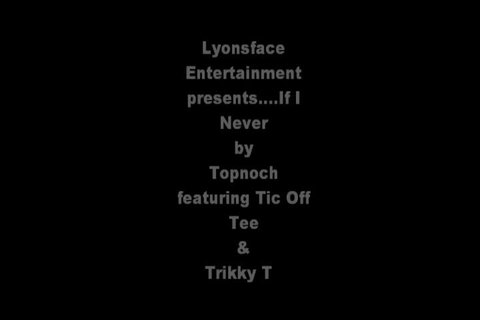 If I Never, by 1topnoch on OurStage