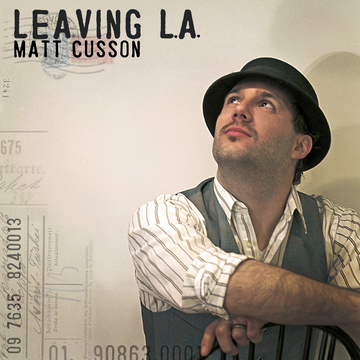 Leaving L.A., by Matt Cusson on OurStage