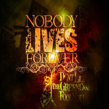 The Truth, Will Out, by Nobody Lives Forever on OurStage