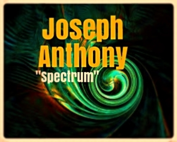 """Spectrum"" by Joseph Anthony, by Joseph Anthony on OurStage"