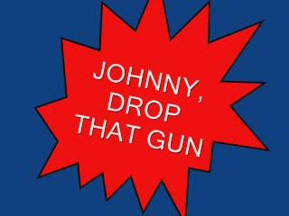 Johnny Drop That Gun, by Steve Dafoe-SongWriter on OurStage
