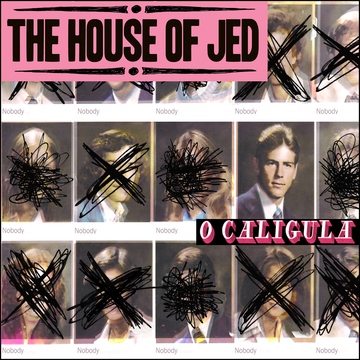 O Caligula, by The House of Jed on OurStage