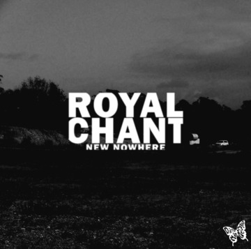 New Nowhere, by Royal Chant on OurStage
