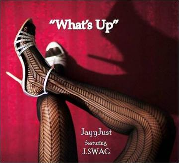What's Up, by JayyJust featuring J. SWAG on OurStage