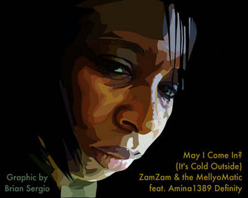 May I Come In? (It's Cold Outside), by Amina1389 Definity/ZamZam & the MellyoMatic on OurStage