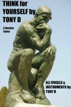 (The Video) THINK for YOURSELF by TONY D, by TONY D  on OurStage