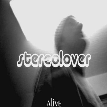 Alive, by Stereolover on OurStage