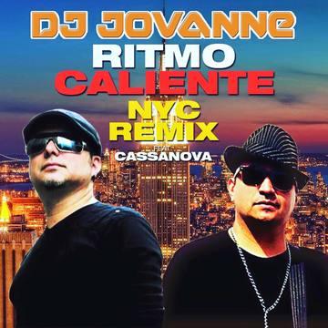 """RITMO CALIENTE"" NYC REMIX by DJ JovaNNe Feat. Cassanova, by JOVANNE on OurStage"