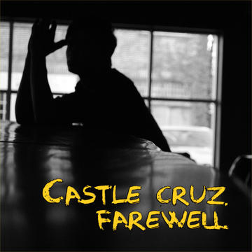 Farewell, by Castle Cruz on OurStage
