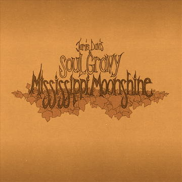 Mississippi Moonshine, by Jamie Davis & Soul Gravy on OurStage
