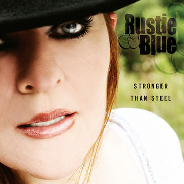 Stronger Than Steel, by Rustie Blue on OurStage
