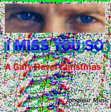 I Miss You So, by Gary Revel on OurStage