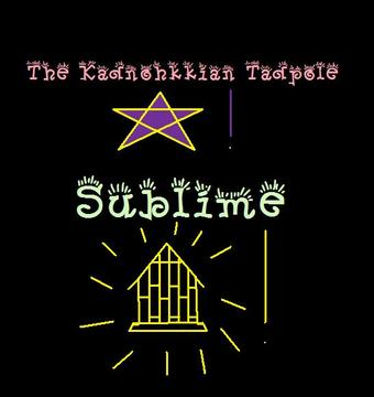 Sublime, by The Kadnohkkian Tadpole on OurStage