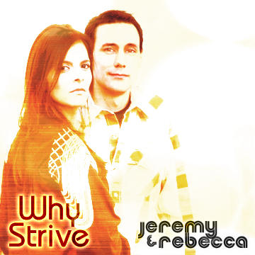 Why Strive, by Jeremy and Rebecca on OurStage