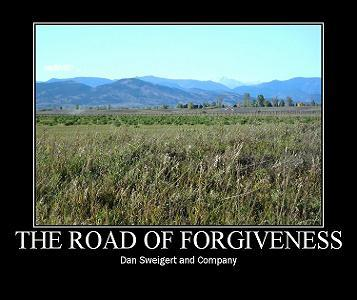The Road of Forgiveness, by Dan Sweigert and Company on OurStage