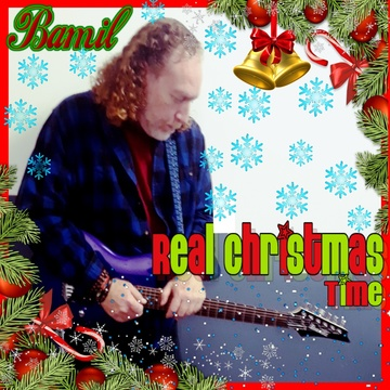 Real Christmas Time, by BAMIL on OurStage