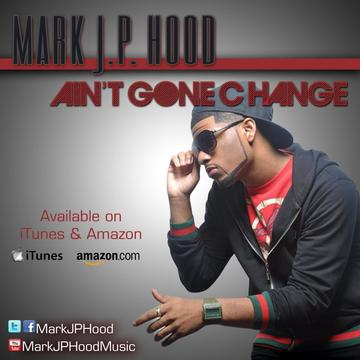 Aint Gone Change, by MarkJPHood on OurStage