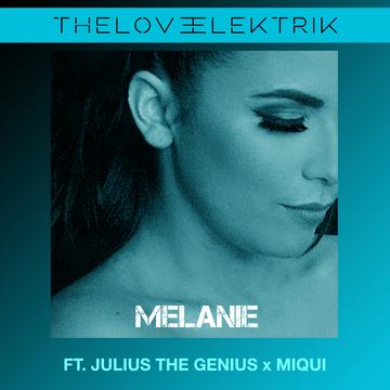 Melanie, by The Love Elektrik feat. Julius the Genius & Miqui on OurStage