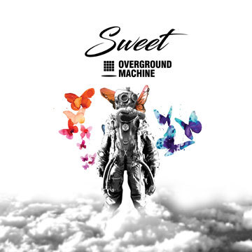 Sweet, by Overground Machine on OurStage