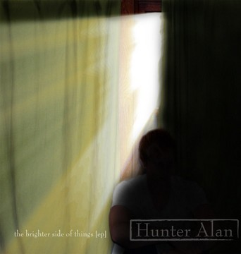 The Brighter Side of Things, by Hunter Alan on OurStage