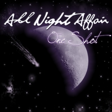 One Shot, by All Night Affair on OurStage