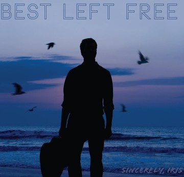 Best Left Free, by Sincerely Iris on OurStage