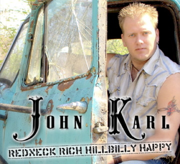 Redneck Rich Hillbilly Happy, by John Karl on OurStage
