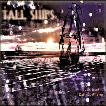 Tall Ships, by Darikus Whalen on OurStage