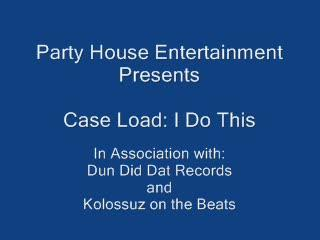 Case Load: I Do This, by PARTY HOUSE ENT on OurStage