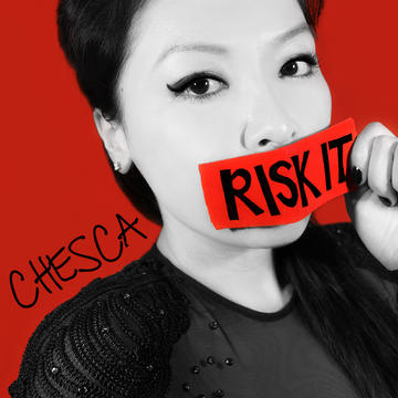 Risk It, by CHESCA on OurStage