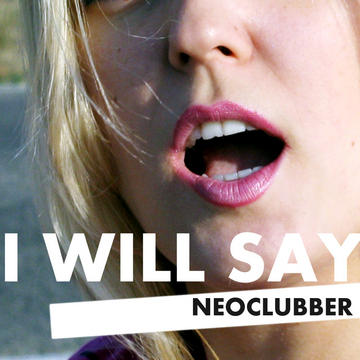 I Will Say (Radio Edit), by Neoclubber on OurStage