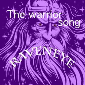 The Warrior Song, by Raveneyemusic on OurStage