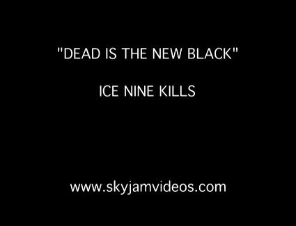 "Ice Nine Kills ""Dead Is The New Black"", by Skyjamvideos on OurStage"