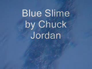 Blue Slime, by Chuck Jordan on OurStage