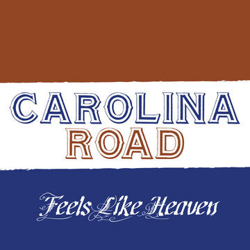 Feels Like Heaven, by Carolina Road on OurStage