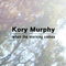 When The Morning Comes, by Kory Murphy on OurStage