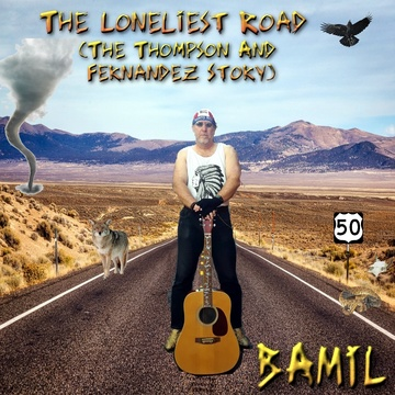 The Loneliest Road (The Thompson And Fernández Story), by BAMIL on OurStage