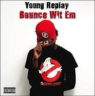 Bounce Wit Em', by Replay on OurStage